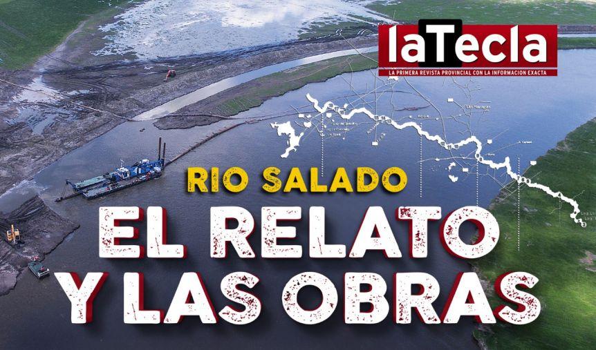 Río Salado: Las obras y el relato